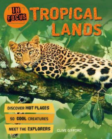 In Focus: Tropical Lands av Clive Gifford (Heftet)