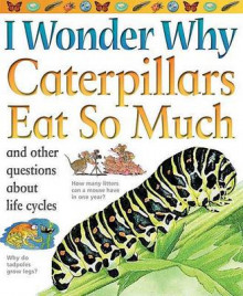 I Wonder Why Caterpillars Eat So Much av Belinda Weber (Heftet)