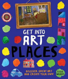 Get Into Art Places av Susie Brooks (Heftet)