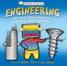 Basher Science: Engineering av Simon Basher og Tom Jackson (Heftet)