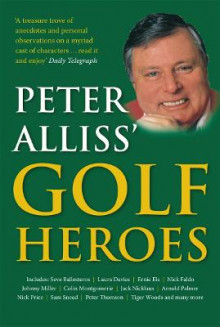 Peter Alliss' Golf Heroes av Peter Alliss (Heftet)