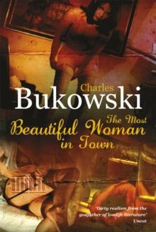The most beautiful woman in town av Charles Bukowski (Heftet)