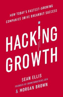 Hacking Growth av Morgan Brown og Sean Ellis (Heftet)