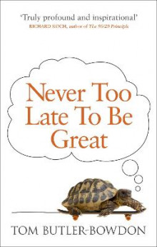 Never Too Late to be Great av Tom Butler-Bowdon (Heftet)
