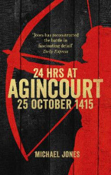 24 Hours at Agincourt av Michael Jones (Heftet)