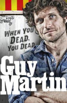 Guy Martin: When You Dead, You Dead av Guy Martin (Innbundet)