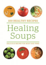 Omslag - 100 Healthy Recipes: Healing Soups