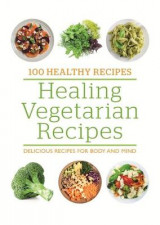 Omslag - 100 Healthy Recipes: Healing Vegetarian Recipes