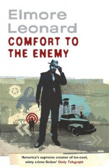 Comfort to the Enemy av Elmore Leonard (Heftet)