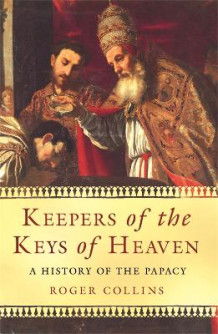 Keepers of the keys of heaven av Roger Collins (Heftet)