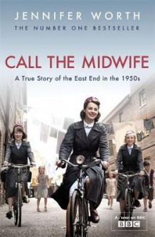 Call the midwife av Jennifer Worth (Heftet)