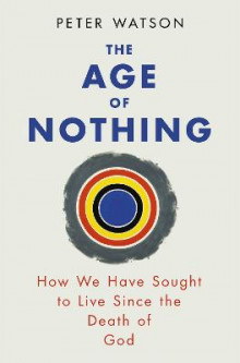 The Age of Nothing av Peter Watson (Heftet)