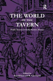 The World of the Tavern av Professor Beat Kumin og Ms. B. Ann Tlusty (Innbundet)
