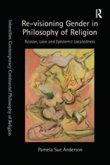Re-Visioning Gender in Philosophy of Religion av Pamela Sue Anderson (Heftet)
