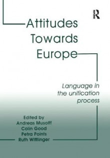 Attitudes Towards Europe av Mr. Andreas Musloff, Colin H. Good og Ruth Wittlinger (Innbundet)