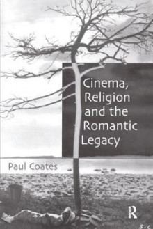 Cinema, Religion and the Romantic Legacy av Paul Coates (Innbundet)
