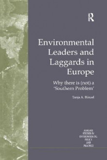 Environmental Leaders and Laggards in Europe av Prof.Dr. Tanja A. Borzel (Innbundet)
