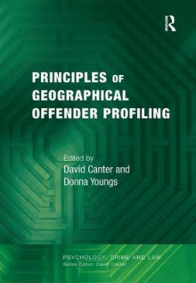 Principles of Geographical Offender Profiling av Professor David Canter og Dr. Donna Youngs (Innbundet)