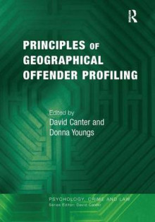 Principles of Geographical Offender Profiling av Professor David Canter og Dr. Donna Youngs (Heftet)