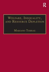 Welfare, Inequality, and Resource Depletion av Mariano Torras (Innbundet)