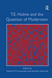 T. E. Hulme and the Question of Modernism av Professor Andrzej Gasiorek (Innbundet)