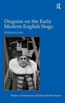 Disguise on the Early Modern English Stage av Peter Hyland (Innbundet)