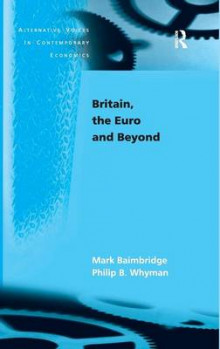 Britain, the Euro and Beyond av Mark Baimbridge og Philip B. Whyman (Innbundet)