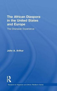 The African Diaspora in the United States and Europe av John A. Arthur (Innbundet)