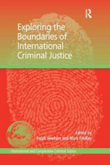 Exploring the Boundaries of International Criminal Justice av Professor Mark Findlay (Innbundet)