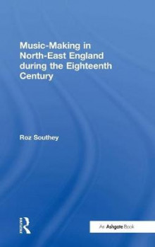 Music-Making in North-East England During the Eighteenth Century av Roz Southey (Innbundet)