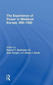 The Experience of Power in Medieval Europe, 950-1350 av Berkhofer og Alan Cooper (Innbundet)