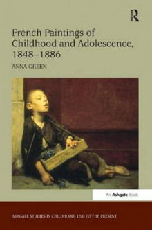 French Paintings of Childhood and Adolescence, 1848-1886 av Anna Green (Innbundet)