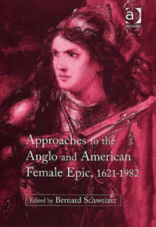 Approaches to the Anglo and American Female Epic, 1621-1982 av Bernard Schweizer (Innbundet)