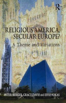 Religious America, Secular Europe? av Peter Berger, Prof. Grace Davie og Effie Fokas (Heftet)