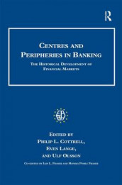 Centres and Peripheries in Banking av Iain L. Fraser, Even Lange og Ulf Olsson (Innbundet)