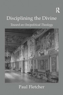Disciplining the Divine av Paul Fletcher (Heftet)