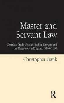 Master and Servant Law av Christopher Frank (Innbundet)