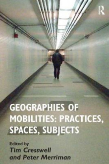 Geographies of Mobilities: Practices, Spaces, Subjects av Tim Cresswell (Innbundet)