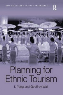 Planning for Ethnic Tourism av Li Yang og Geoffrey Wall (Innbundet)
