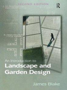 An Introduction to Landscape and Garden Design av James Blake (Heftet)