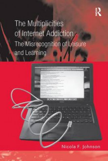 The Multiplicities of Internet Addiction av Nicola F. Johnson (Innbundet)