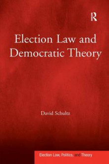 Election Law and Democratic Theory av Professor David Schultz (Innbundet)