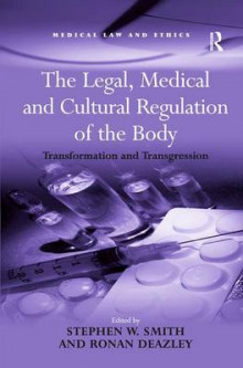 The Legal, Medical and Cultural Regulation of the Body av Stephen W. Smith (Innbundet)