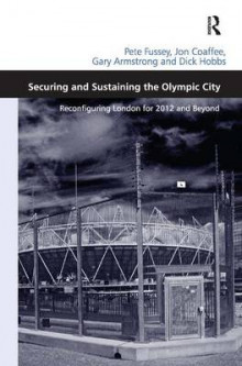 Securing and Sustaining the Olympic City av Pete Fussey, Jon Coaffee, Gary Armstrong og Dick Hobbs (Innbundet)