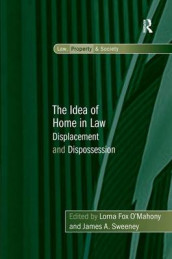 The Idea of Home in Law av Lorna Fox O'Mahony og James A. Sweeney (Innbundet)