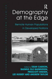 Demography at the Edge av Prescott C. Ensign, Lee Huskey og Rasmus Ole Rasmussen (Innbundet)