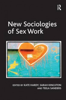 New Sociologies of Sex Work av Kate Hardy og Sarah Kingston (Innbundet)