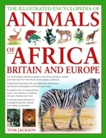 The Illustrated Encyclopedia of Animals of Africa, Britain and Europe av Michael Chinery og Tom Jackson (Innbundet)