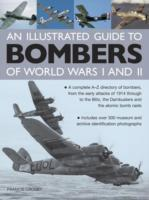 An Illustrated Guide to Bombers of World Wars I and II av Francis Crosby (Innbundet)
