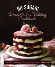 No Sugar Desserts and Baking Book av Ysanne Spevack (Innbundet)